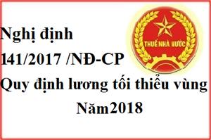Nghị định 141/2017 Quy định mức lương tối thiểu vùng áp dụng từ 01/01/2018